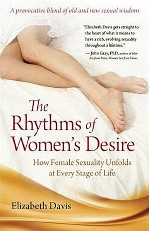 Rhythms of Women's Desire - How Female Sexuality Unfolds at Every Stage of Life