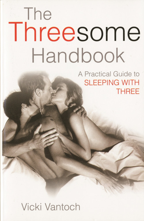 Threesome Handbook - A Practical Guide to Sleeping with Three