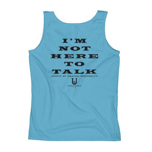 Not Here To Talk Ladies' Tank