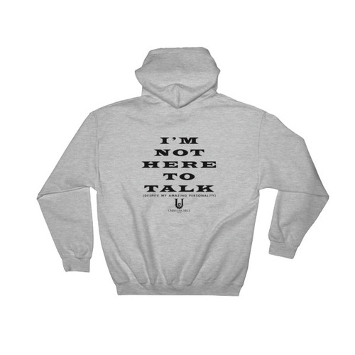 Not Here To Talk Unisex Hooded Sweatshirt
