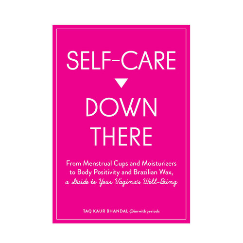 Buy the Self-Care Down There: Guide to Your Vagina's Well-Being by Taq Kaur Bhandal - Simon & Schuster Publishing