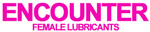 encounter female lubricants