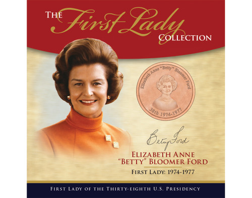 "Elizabeth Anne ""Betty"" Bloomer Ford First Lady Collection - 38th Presidency"