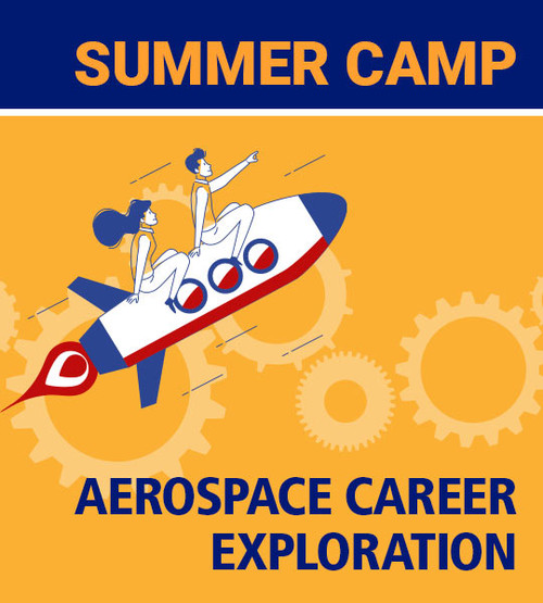Summer Day Camp - Aerospace Career Exploration - 7th - 9th Grade