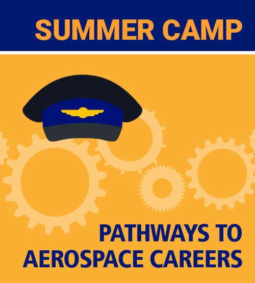 Summer Day Camp -Pathways to Aerospace Careers - 10th - 12th Grade