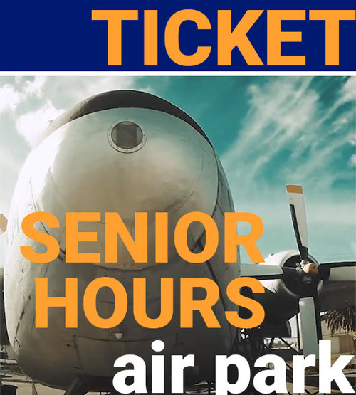 senior hours thursday air park aerospace museum of california