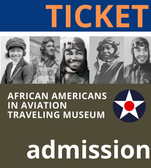 TIMED TICKET - July 9th and 10th ONLY - African Americans in Aviation Exhibit General Admission