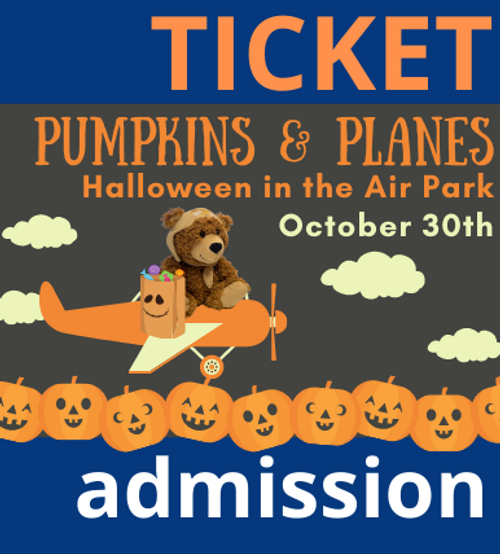 Pumpkins and Planes Admission Ticket - Saturday, October 30th 10 a.m. - 2 p.m.
