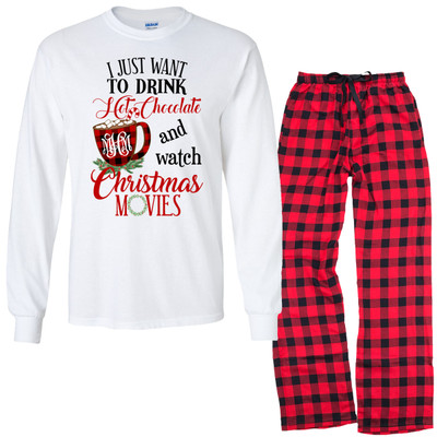 Monogrammed I Just Want To Drink Hot Chocolate and Watch Christmas Movies Loungewear