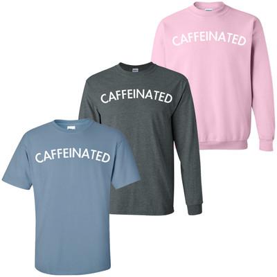 Caffeinated Tee Shirt