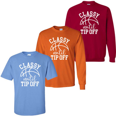 Classy Until Tip Off Graphic Tee Shirt