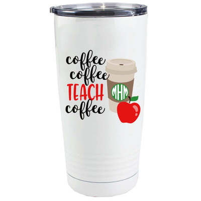 Monogrammed Coffee Coffee Teach Coffee Stainless Steel Tumbler