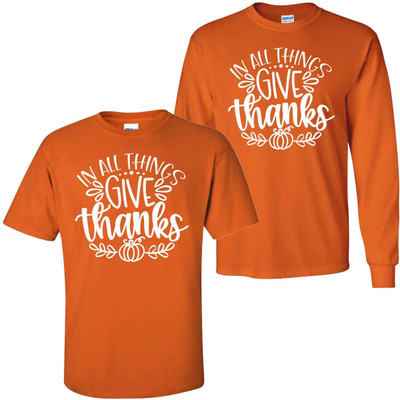 In All Things Give Thanks Graphic Tee Shirt - Texas Orange