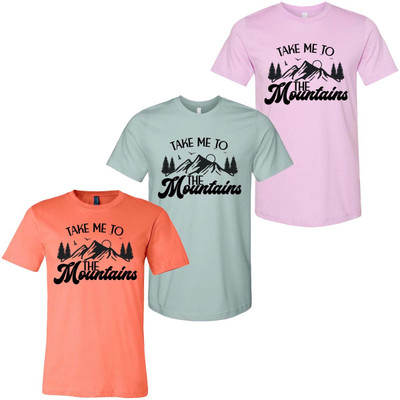 Take Me To The Mountains Bella Canvas Graphic Tee Shirt