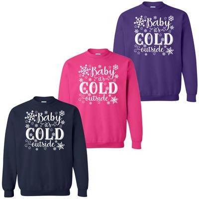Baby Its Cold Outside Snowflake Sweatshirt