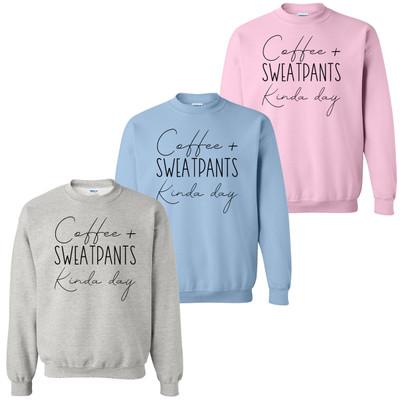 Coffee And Sweatpants Kinda Day Sweatshirt