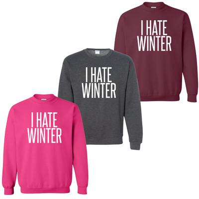 I Hate Winter Sweatshirt