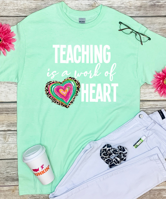 Teaching Is A Work Of Heart Graphic Shirt