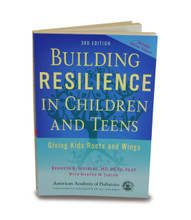 Building Resilience in Children and Teens: Giving Kids Roots and Wings 3rd Edition-Resilience