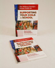 The Military Family's Parent Guide for Supporting Your Child in School-Military Children School Information