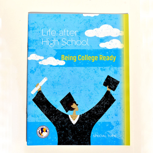 Life after High School: Being College Ready-Educational Resource