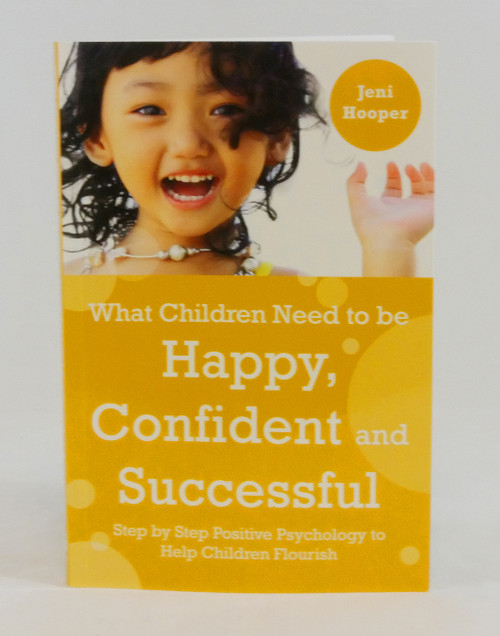 What Children Need to be Happy, Confident and Successful-Well Being/Potential