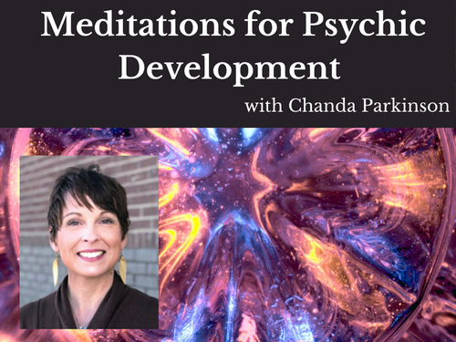 Meditations for Psychic Development with Chanda Parkinson