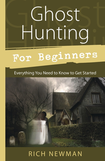 Ghost Hunting for Beginners by Rich Newman