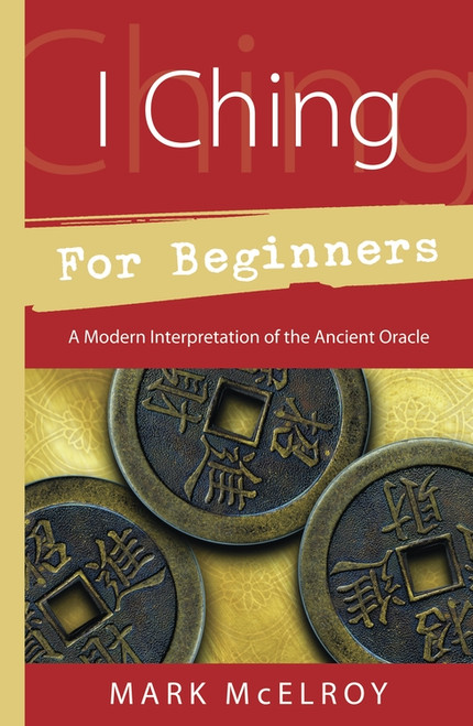 I Ching for Beginners by Mark McElroy