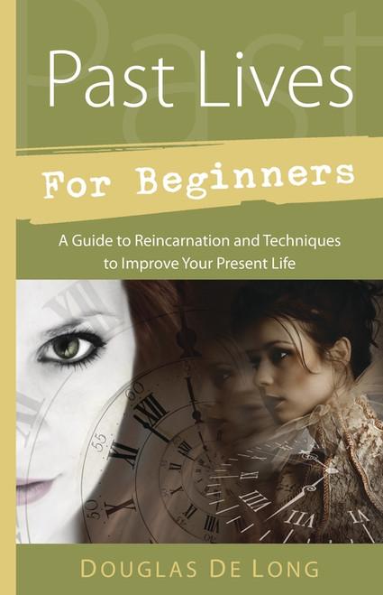 Past Lives for Beginners by Douglas De Long