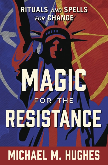 Magic For the Resistance by Michael M. Hughes