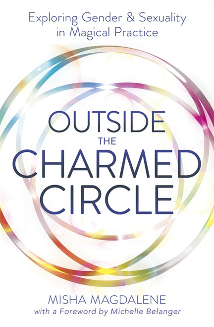 Outside the Charmed Circle by Misha Magdalene