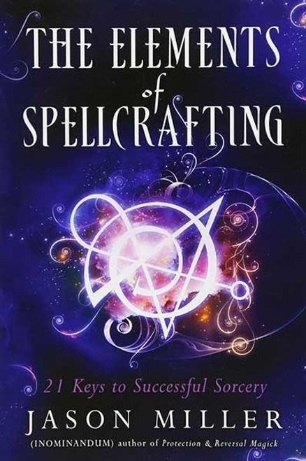 The Elements of Spellcasting by Jason Miller