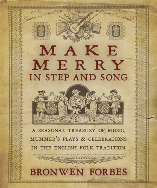 Make Merry In Step and Song by Bronwen Forbes