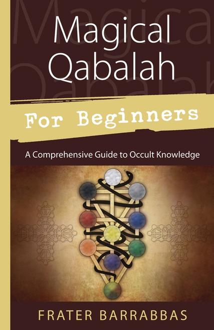 Magical Qabalah for Beginners by Frater Barrabbas