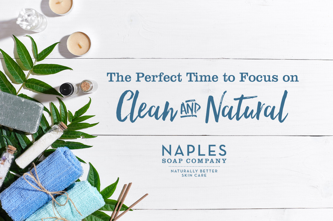 The Perfect Time to Focus on Clean and Natural
