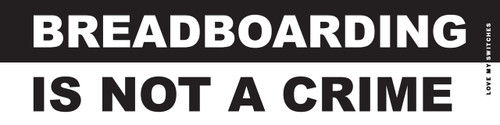 Breadboarding Is Not A Crime vinyl sticker
