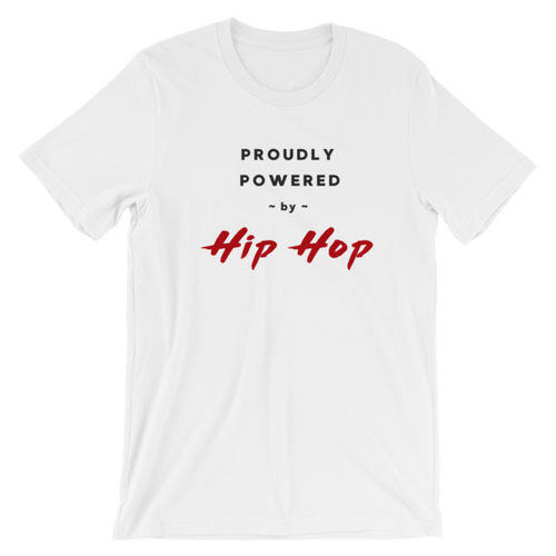 Proudly Powered By Hip Hop (White Tee Dark Letters)
