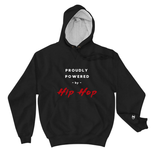 Proudly Powered by Hip Hop Champion Hoodie