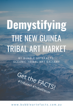 New Guinea Tribal Art Evaluation - Demystified