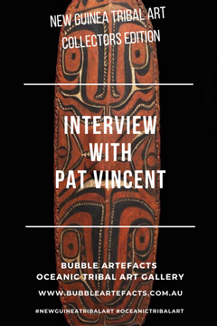 New Guinea Tribal Art - Collector Series featuring Pat Vincent