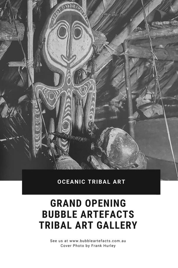 Oceanic Tribal Art - Opening of Bubble Artefacts Oceanic Tribal Art Gallery