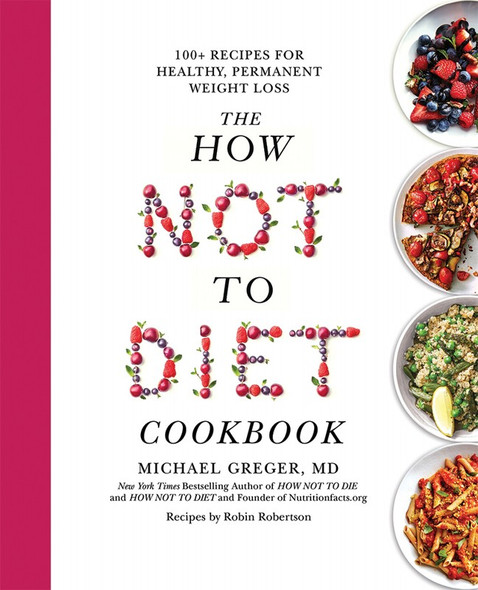 Book The How Not To Diet Cookbook By M.Greger, Recipes By R Robertson