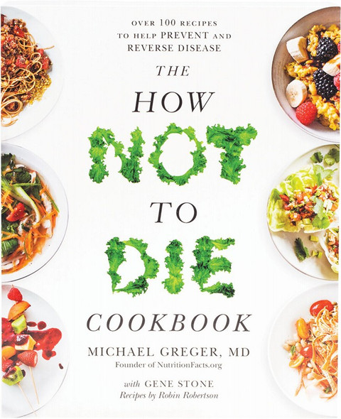 Book The How Not To Die Cookbook By M.Greger,G.Stone,R Robertson
