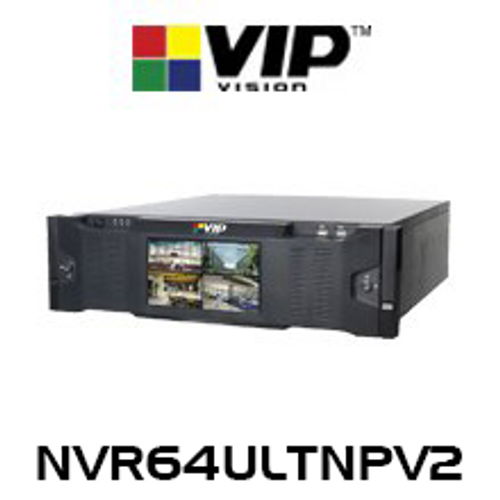 VIP Vision Ultimate 64 / 128 Channel Network Video Recorder (384Mbps)