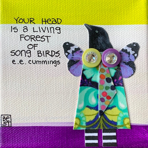 Your head is a living forest of song birds. E.E.Cummings