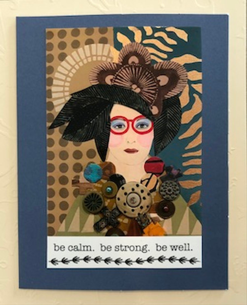 Notecard Be Calm. Be Strong.  Be Well.