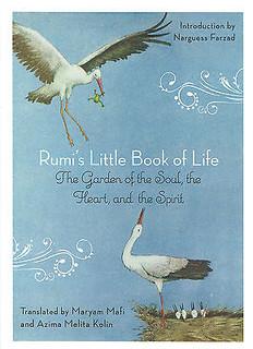 Rumi's Little Book of Life Translated by Maryam Mafi & Azima Melita Kolin