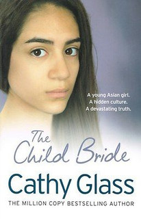 The Child Bride by Cathy Glass