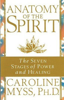 Anatomy of The Spirit by Caroline Myss NEW